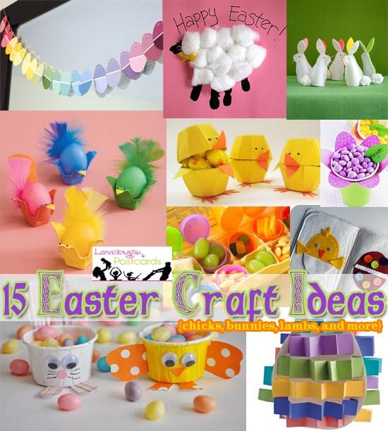 15 Easter Craft Ideas {chicks, bunnies, lambs, and more}