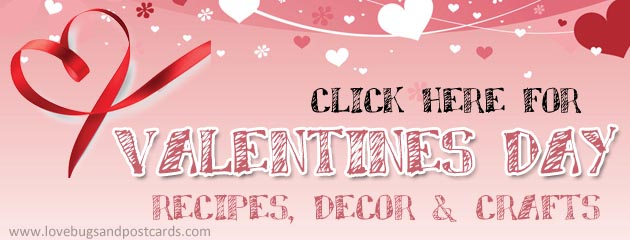 Valentine's Day Recipes, Decor and Crafts