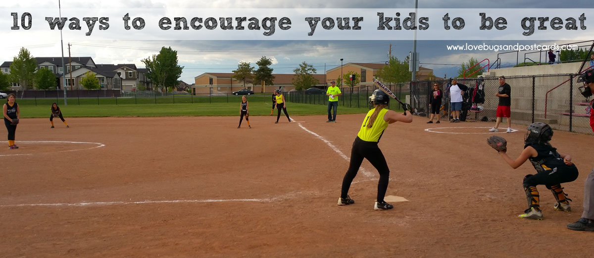 10 ways to encourage your kids to be great