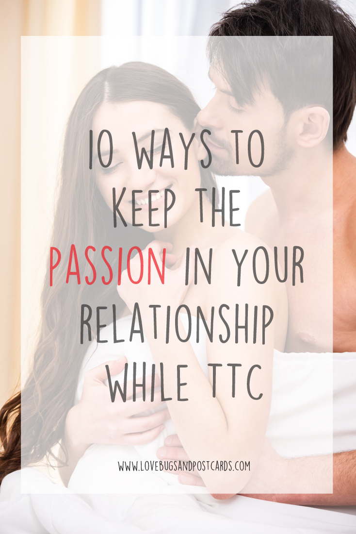 10 ways to keep the passion in your relationship while TTC